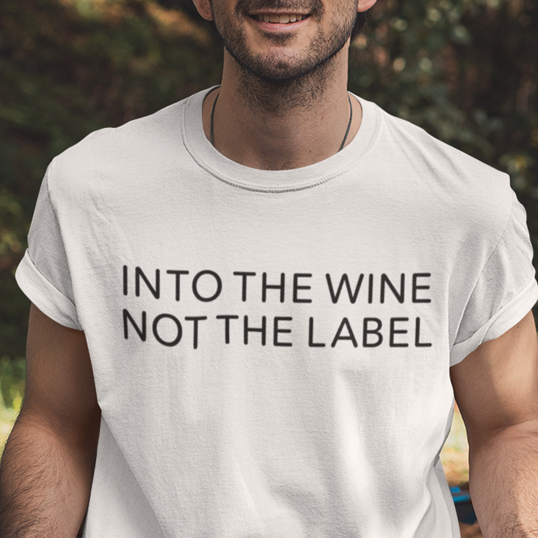 Into The Wine Not The Label T Shirt