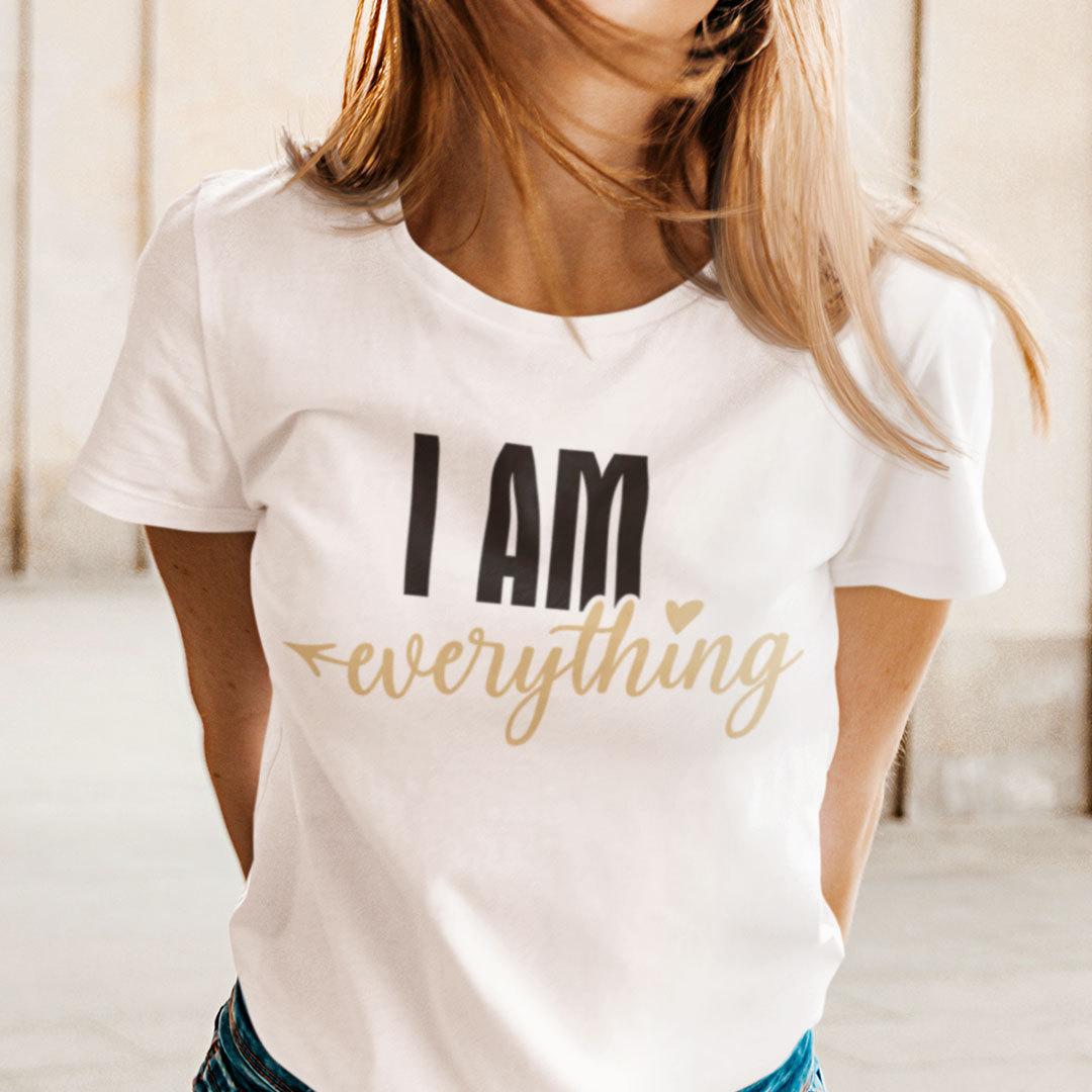 I Am Everything Matching Shirt