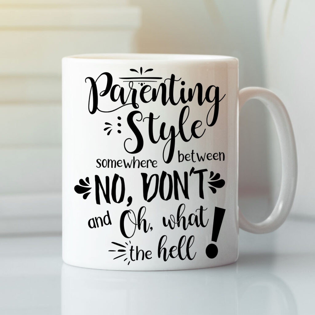 Parenting Style Mug best gift for Parents' Day