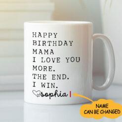 Personalized Happy Birthday Mom Mug I Love You More
