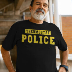 Thermostat Police T Shirt Funny Father's Day Tee
