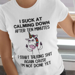 Unicorn I Suck At Calming Down After 10 Minutes Shirt