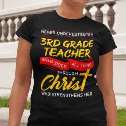 3rd Grade Teacher Shirt Who Does All Things Through Christ