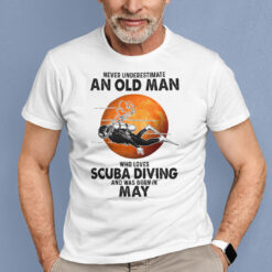 An Old Man Who Loves Scuba Diving Shirt Born In May