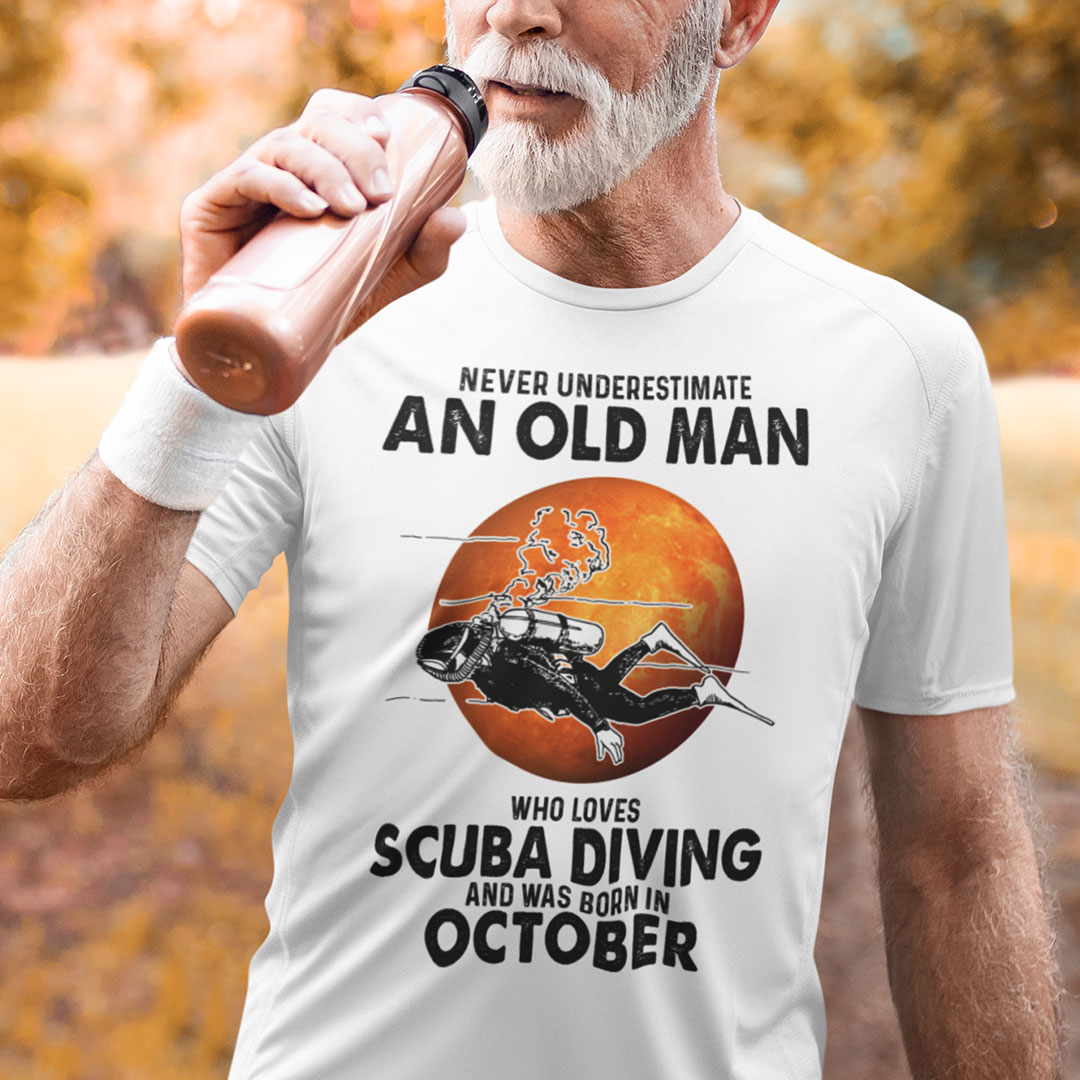 An Old Man Who Loves Scuba Diving Shirt Born In October