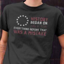 Betsy Ross Flag T Shirt History Began On July 4 1776