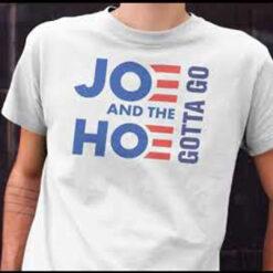 Classic Joe And Hoe Gotta Go T Shirt Political Gift