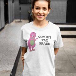 Commit Tax Fraud Shirt (3)
