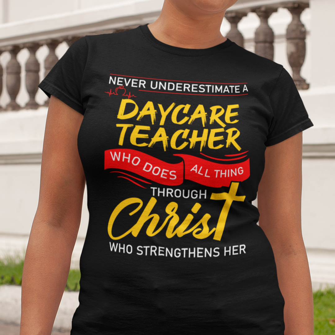 Daycare Teacher Shirt Who Does All Things Through Christ
