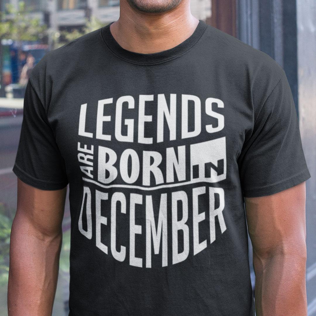 December T Shirt Legends Are Born In December