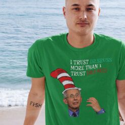 Dr Fauci T Shirt I Trust Dr. Sessus More Than I Trust Dr. Fauci