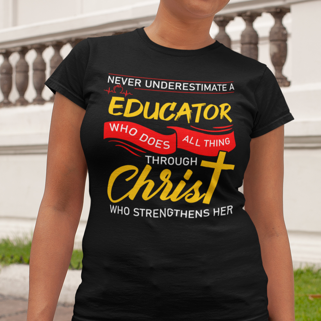 Educator Shirt Who Does All Things Through Christ