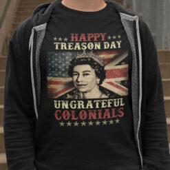 Happy Treason Day Shirt Ungrateful Colonials