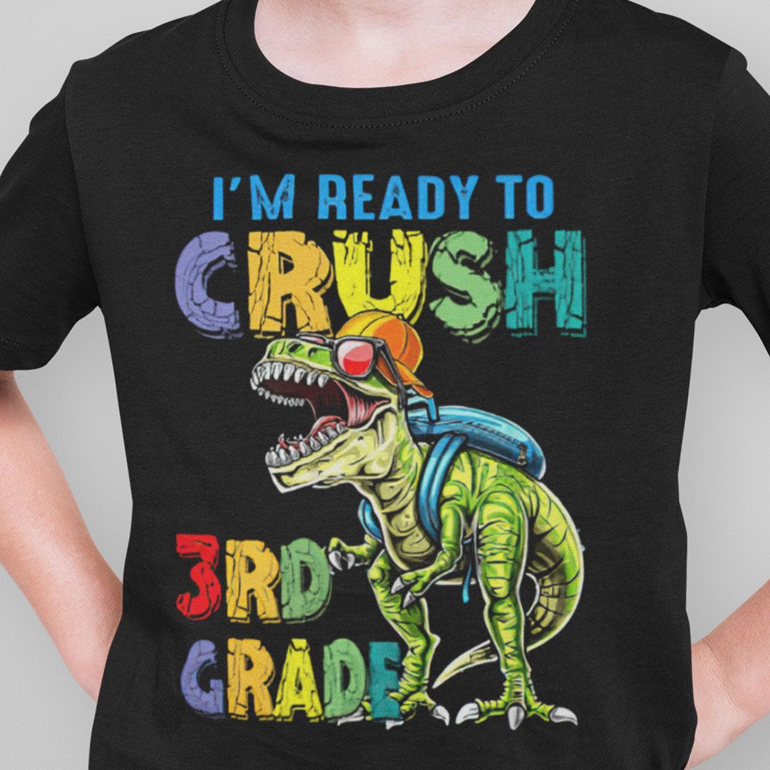 I'm Ready To Crush 3rd Grade T Shirt Back To School