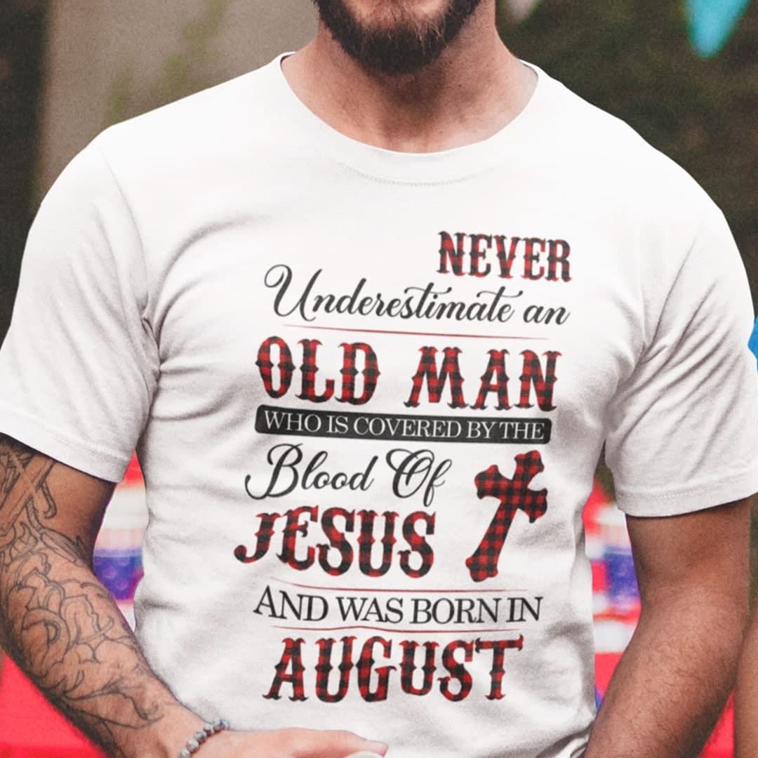 Jesus T Shirt Never Underestimate An Old Man August