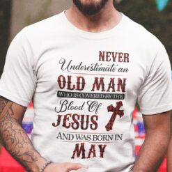 Jesus T Shirt Never Underestimate An Old Man May