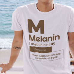 M Melanin [mel-uh-nin] Definition Black People Shirt
