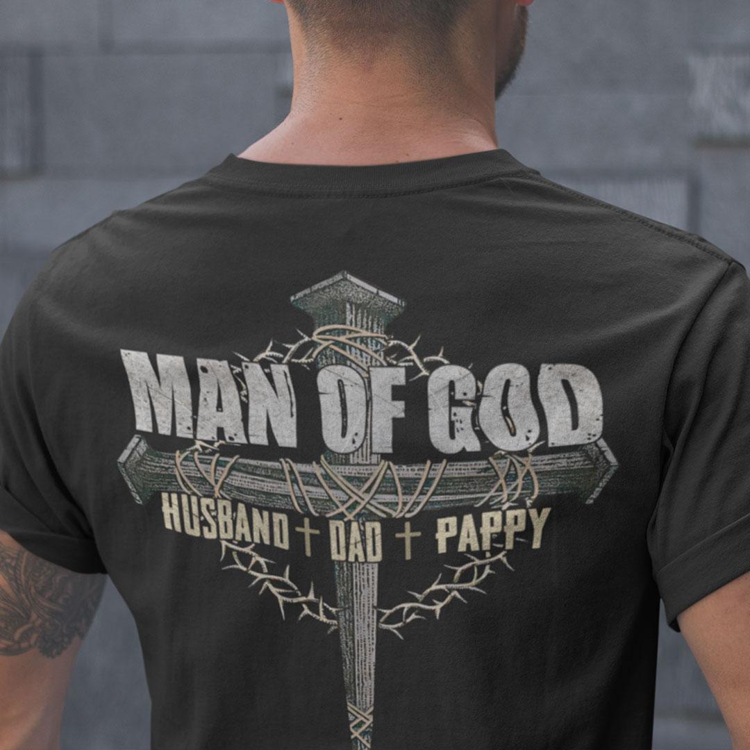 Man Of God Shirt Husband Dad Pappy