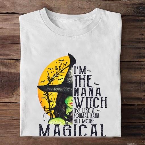 Nana Witch Shirt It's Like A Normal Nana Haloween Shirt- best Halloween gift 2021