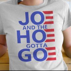 Official Joe And The Hoe Gotta Go T Shirt