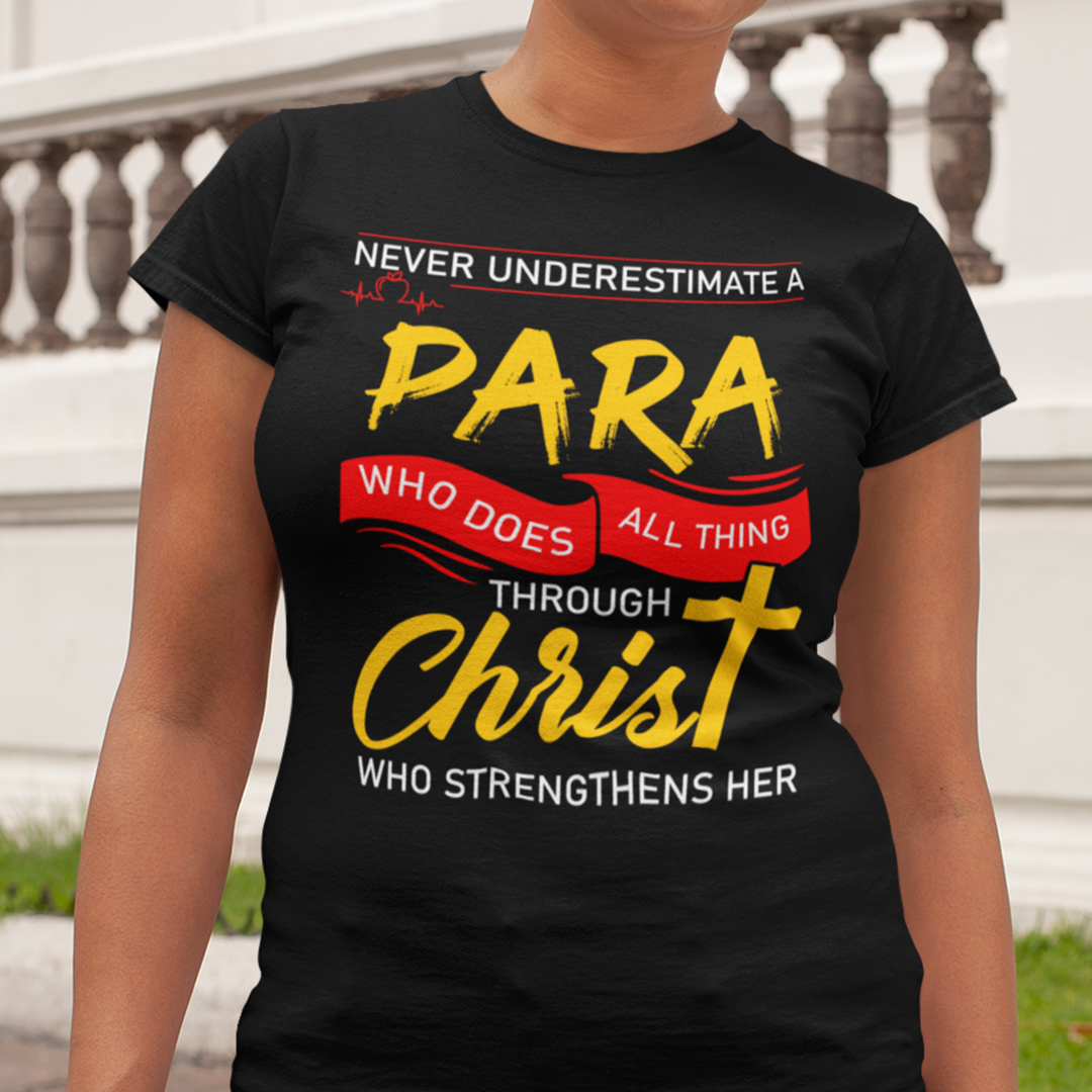Paraprofessional Shirts Who Does All Things Through Christ