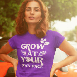 Plants Grow At Your Own Pace T Shirt Planting Lovers