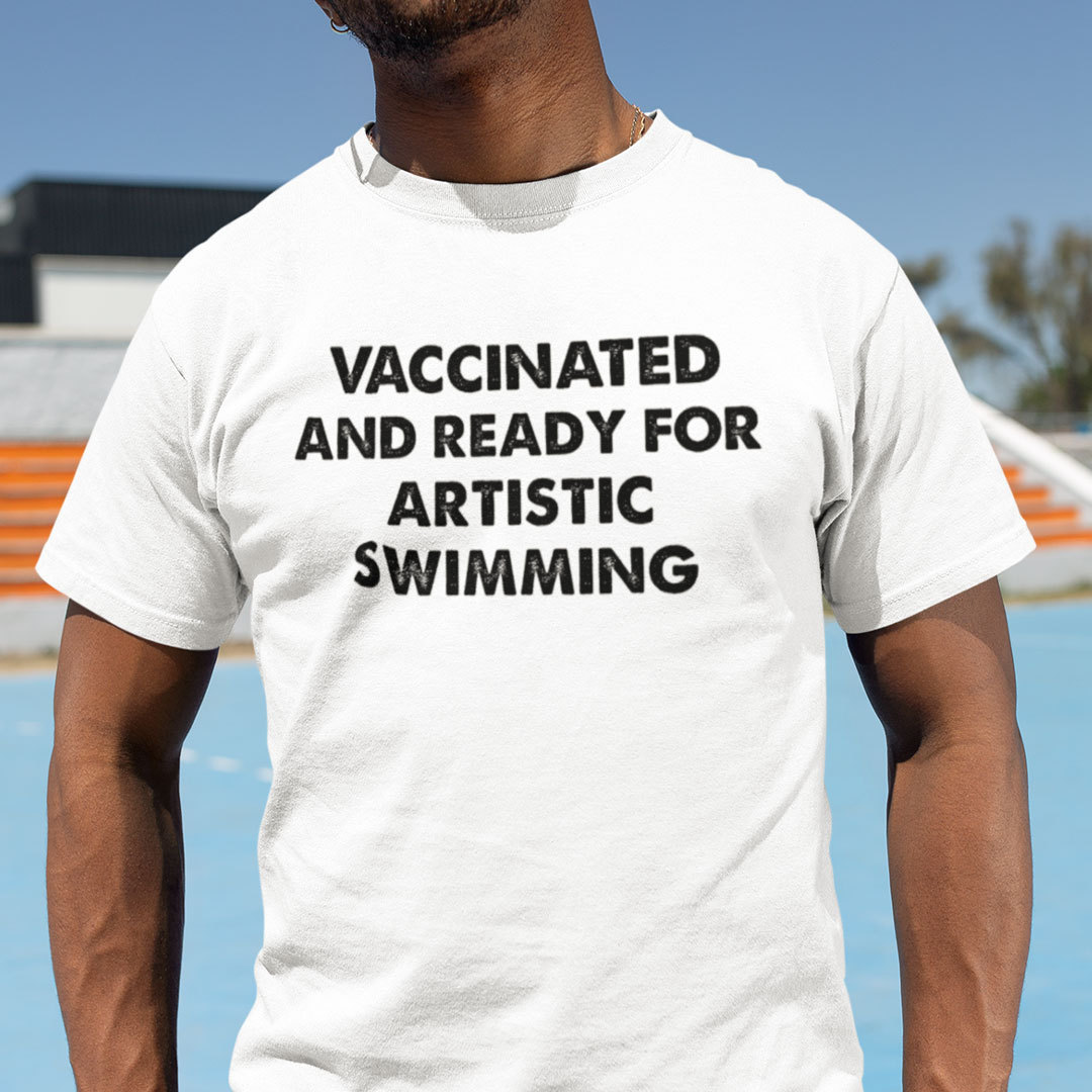Vaccinated And Ready For Artistic Swimming Shirt