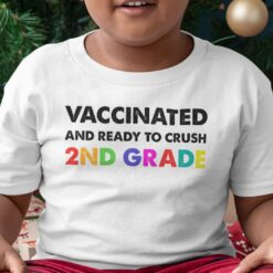 Vaccinated And Ready To Crush 2nd Grade Shirt
