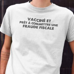 Chemise Vacciné Et Prêt À Commettre Une Fraude Fiscale