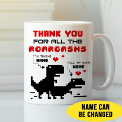 Dinosaurs Thank You For All The Roargasms Mug Personalized