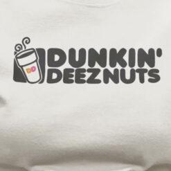 Dunkin Deez Nuts Shirt Womens T-shirt