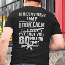 Hi Biden Voters I May Look Calm Shirt Anti Biden