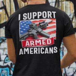 I Support Armed Americans Pro Gun Shirt