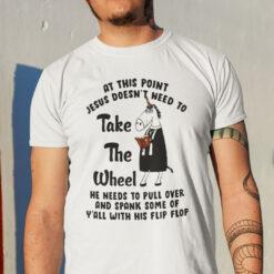 Jesus Doesn't Need To Take The Wheel Unicorn T Shirt