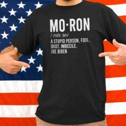 Moron Definition Anti Joe Biden Shirt