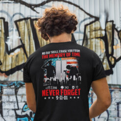 No Day Shall Erase You From Memory Of Time Never Forget Shirt