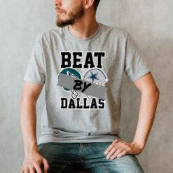 Beat By Dallas Shirt Dallas Cowboys Wins Eagles Football Tee