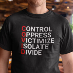 Control Oppress Victimize Isolate Divide Shirt Covid19