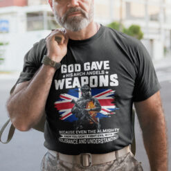 God Gave His Arch Angles Weapon Veteran T Shirt