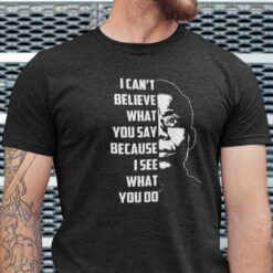 James Baldwin T Shirt I Can't Believe What You Say