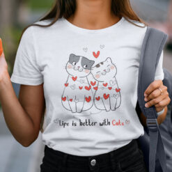 Life Is Better With Cats Shirt Cat Lovers