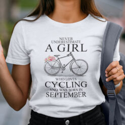 Never Underestimate A Girl Who Loves Cycling September Shirt