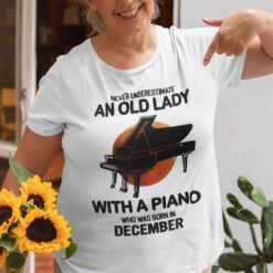 Never Underestimate An Old Lady With A Piano Shirt December