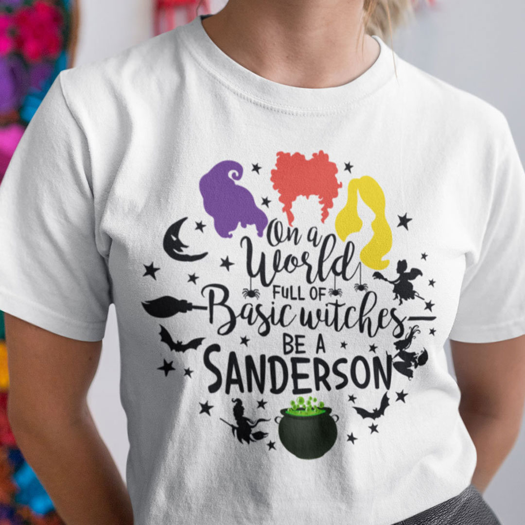 On A World Full Of Basic Witches Be A Sanderson Shirt Halloween