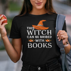 This Witch Can Be Bribed With Books Shirt Halloween