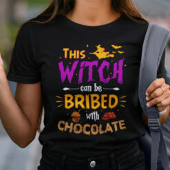 This Witch Can Be Bribed With Chocolate Shirt Halloween
