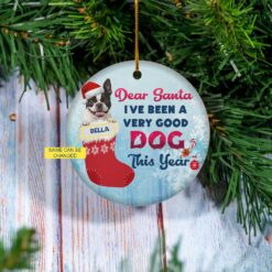 Boston Terrier Christmas Ornament Dear Santa I've Been A Very Dog This Year