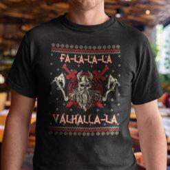 Fa La La La Valhalla La Shirt Ugly Christmas Tee