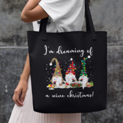 Funny Gnome I'm Dreaming Of A Wine Christmas Tote Bag