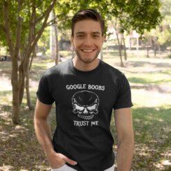 Google Boobs Trust Me Shirt